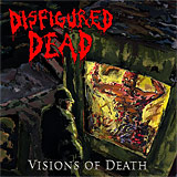 Disfigured Dead: Visions of Death