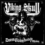 Viking Skull: Doom, Gloom, Heartache & Whiskey