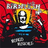 Birdflesh: Mongo Musicale