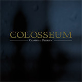 Colosseum: Chapter I Delirium