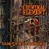 Criminal Element: Guilty as Charged