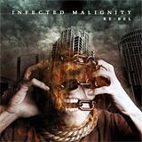 Infected Malignity: Re:bel