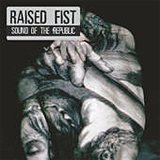 Raised Fist: Sound Of The Republic