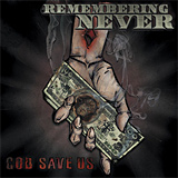 Remembering Never: God Save Us