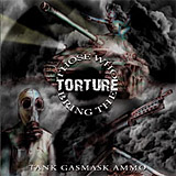 Those Who Bring the Torture: Tank Gasmask Ammo