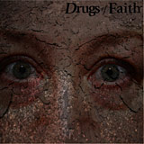 Drugs of Faith: Corroded